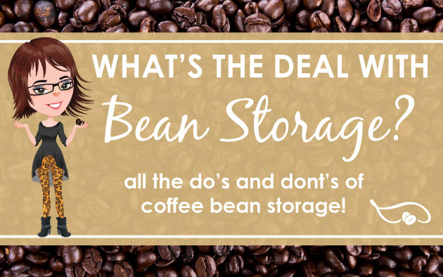 What's the deal with bean storage?