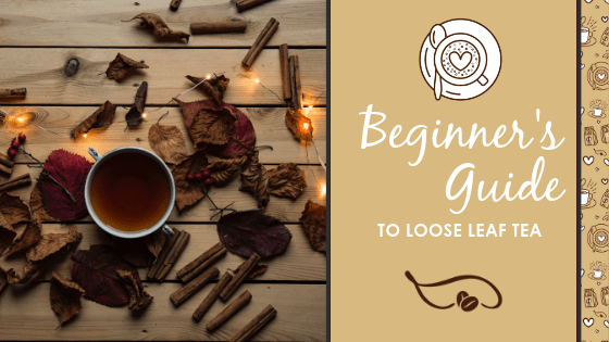 Beginner's guide loose leaf tea