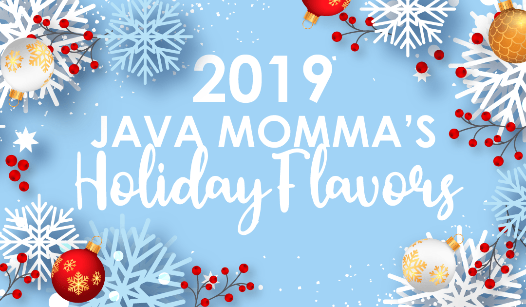 2019 Java Momma's Holiday Flavors