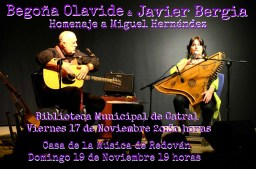 Javier Bergia & Begoña Olavide – Tr5ibuto a Miguel Hernández  Catral/Orihuela/Redován.
