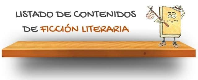 Narrativa breve de Ficción Literaria: tabla de contenidos