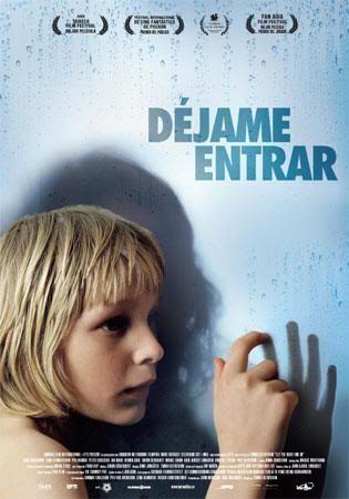 """Déjame Entrar"" (""Låt den rätte komma in"", Tomas Alfredson, 2008)"