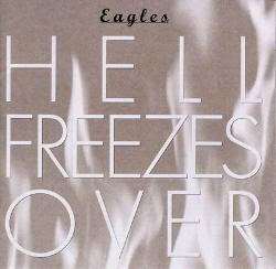 "Eagles ""Hell Freezes Over"""