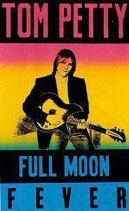 """Tom Petty """"Full Moon Fever"""""""