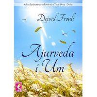 Ajurveda i um - Dejvid Frouli - Javor izdavastvo