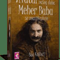 Avatar našeg doba Meher Baba se manifestuje - Bau Kalčuri