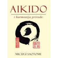 Aikido i harmonija prirode - Micugi Saotome - Javor izdavastvo
