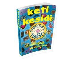 Čokoladno nebo bombonjera za devojčice - Keti Kesidi - Javor izdavastvo