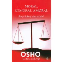 Moral nemoral amoral - Osho - Javor izdavastvo - Za svakoga po nesto
