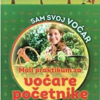Sam svoj voćar - voćarski praktikum za početnike - Dragomir Ivanović