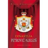 Dinastija Petrović - Njegoš - Živko Andrijašević - Javor izdavaštvo