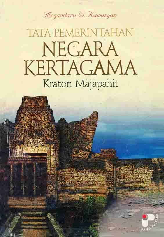 Buku Negara Kertagama : negara, kertagama, Pemerintahan, Negara, Kertagama, Kraton, Majapahit, Koleksi, Jawatimuran