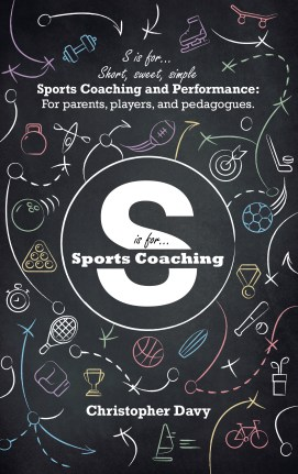 S is for Short, sweet, simple Sports Coaching and Performance by Chris Davy how we can achieve mindfulness