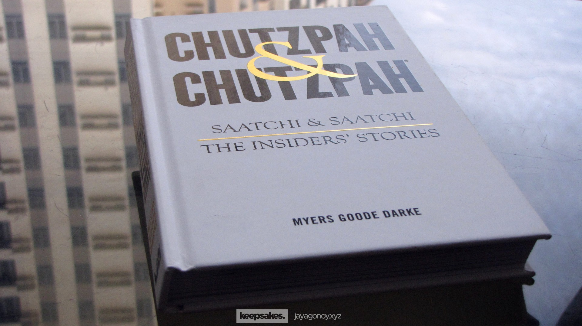 Chutzpah & Chutzpah: Saatchi & Saatchi's stories as told by insiders