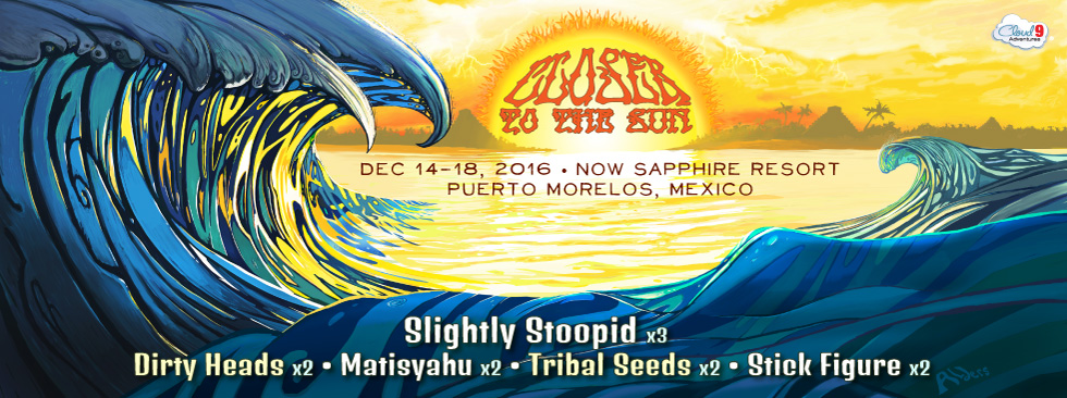closer to the sun- slightly stoopid art 2016 jay alders
