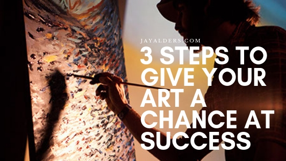 3 Steps to Give Your Artwork A Chance At Success (1)