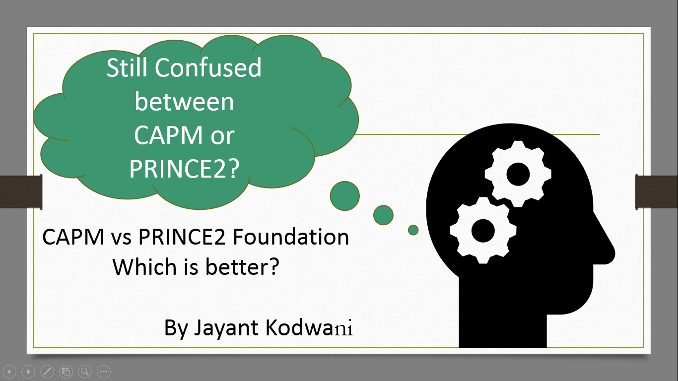 Capm Vs Prince2 Foundation Which Is Better Jayantkodwani