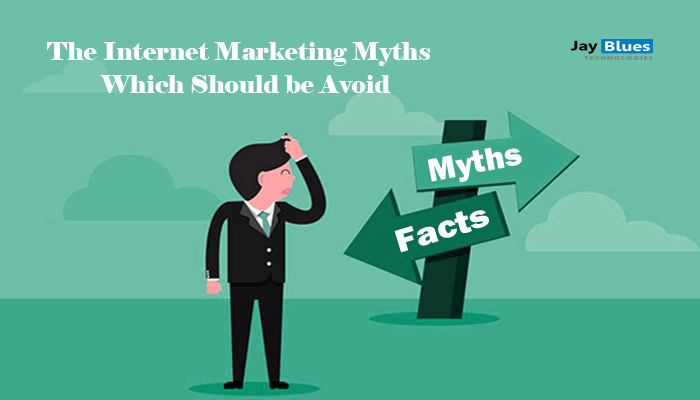 The Internet Marketing Myths; which is should be Avoid.