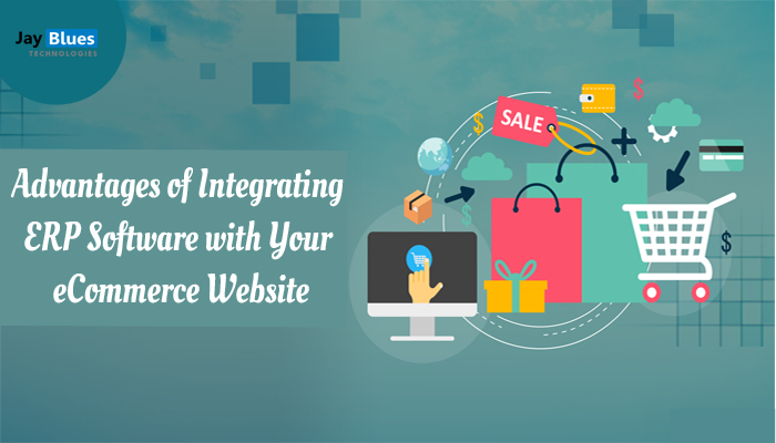 Advantages of Integrating ERP with Your eCommerce Website