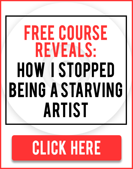 STOP BEING A STARVING ARTIST
