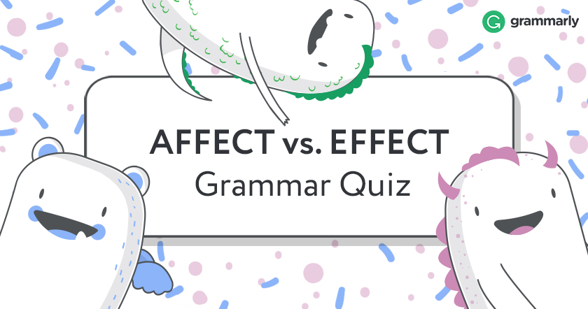 Affect vs. Effect: a Quiz by Grammarly
