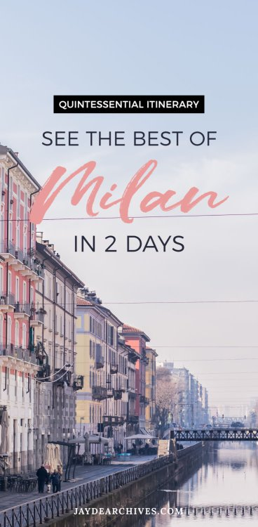 Quintessential Itinerary - See the best of Milan in 2 Days