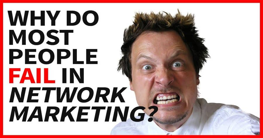 Why Do Most People Fail In Network Marketing