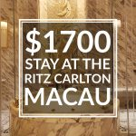 MY $1700 STAY AT THE RITZ CARLTON MACAU