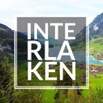 Interlaken, The Vacation Destination of Central Europe