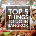 Top 5 Things To Do In Bangkok