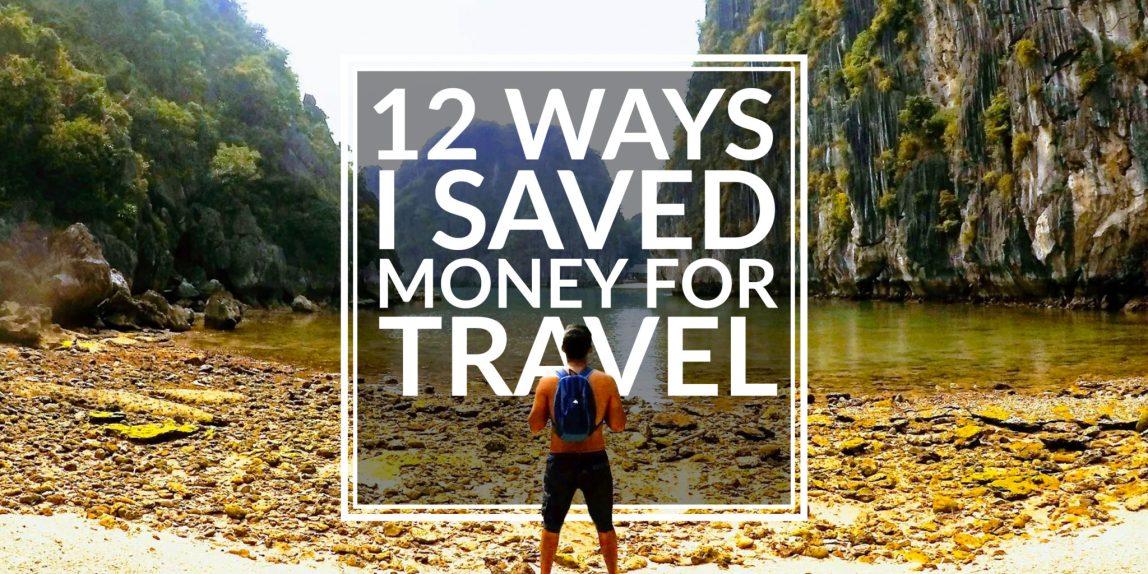 12 ways I saved money for travel
