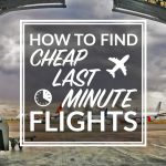 How To Find Cheap Last Minute Flights
