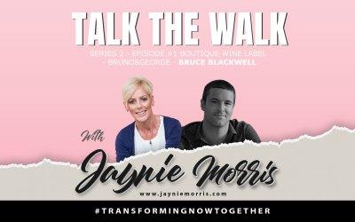 TalkTheWalk Podcast Bruce Blackwell with Jaynie Morris