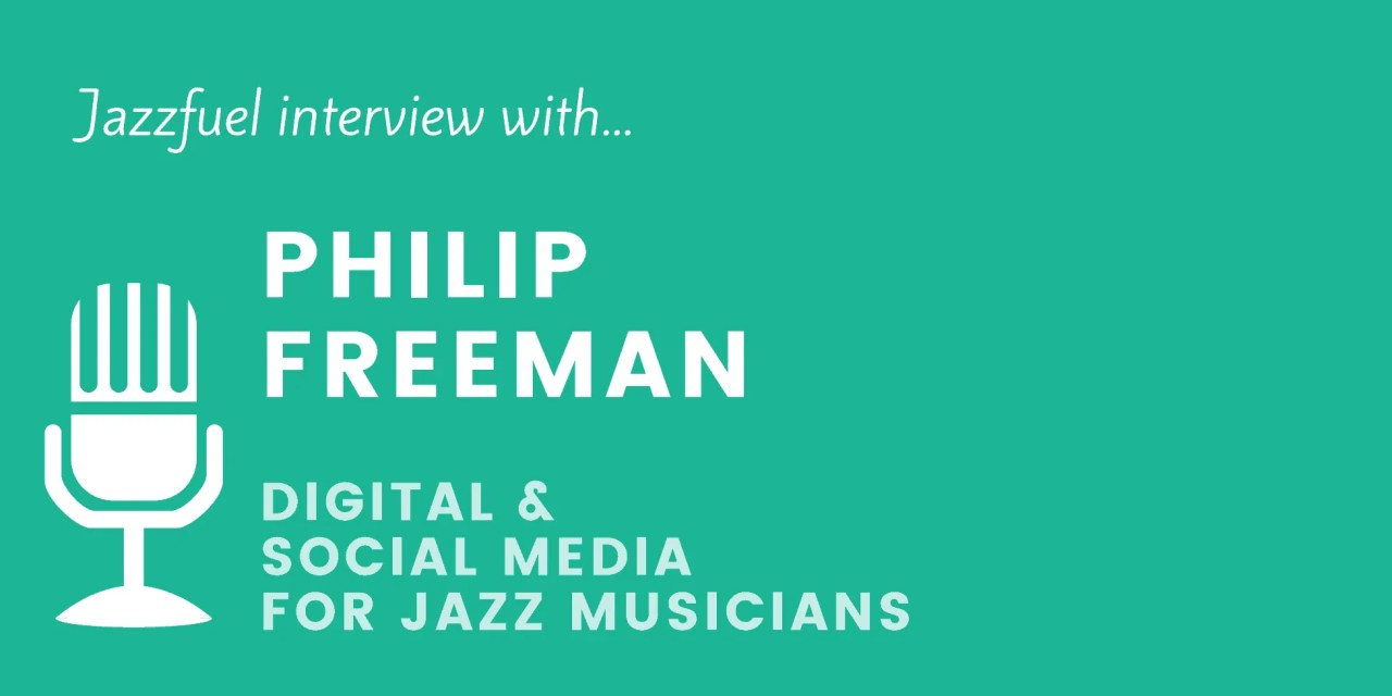 Social Media for Jazz Musicians with Philip Freeman (Burning