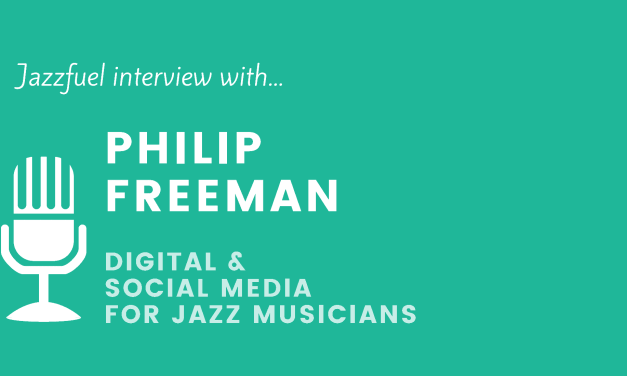 Social Media For Jazz Musicians: Interview with Philip Freeman