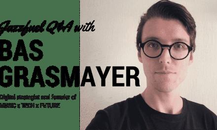 Digital Strategy – Q&A with Bas Grasmayer of MUSIC x TECH x FUTURE