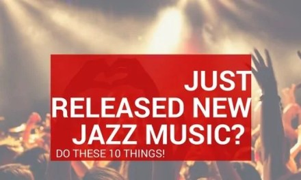 Just Released a New Jazz Album? <br>Here are 10 Things To Do This Month