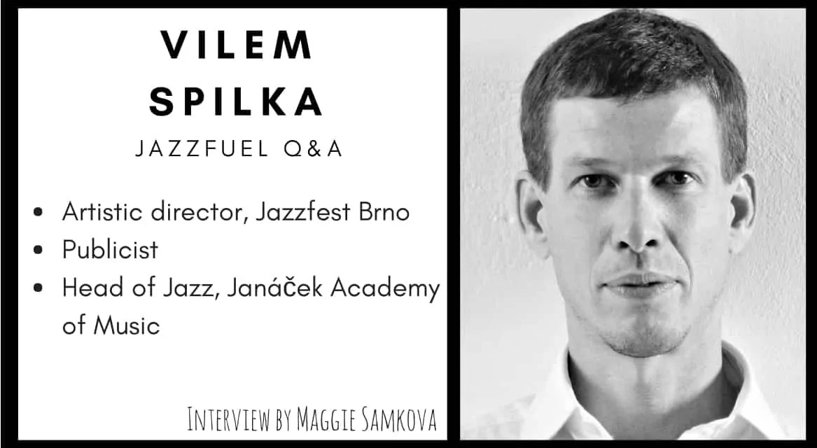 15,000 jazz fans a year: Interview with Vilem Spilka of JazzFestBrno