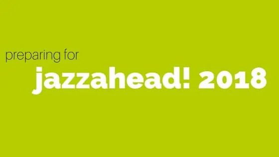 Before, during & after jazzahead! 2018