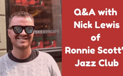 Chatting to Nick Lewis of Ronnie Scott's Jazz Club