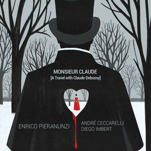 Monsieur Claude (a travel with Claude Debussy)  - Enrico Pieranunzi