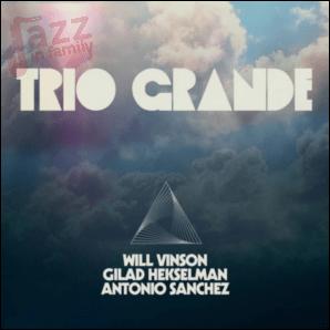 Trio Grande - Will Vinson, Antonio Sanchez, Gilad Hekselman
