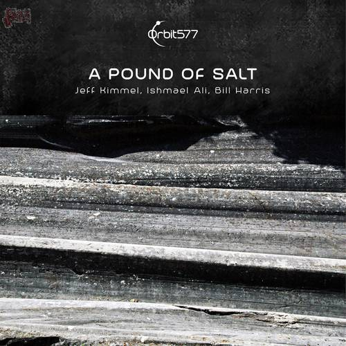 A pound of salt - Jeff Kimmel, Ishmael Ali, Bill Harris