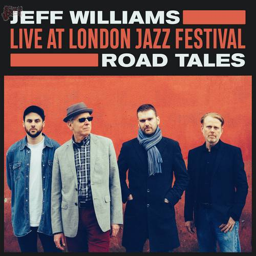 Live at London Jazz Festival Road Tales - Jeff Williams