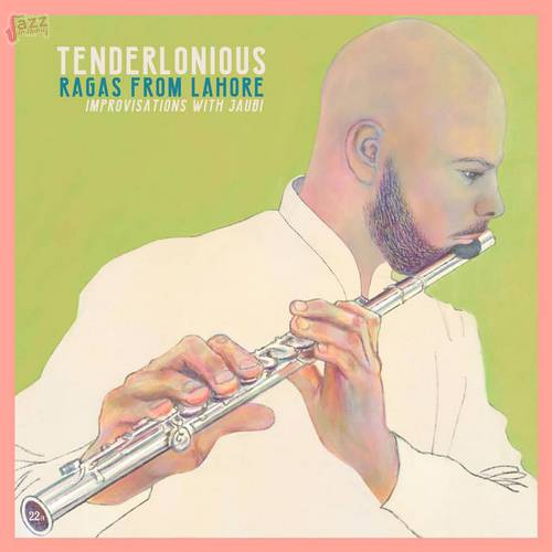 Ragas from Lahore (improvisation with Jaubi) - Tenderlonious