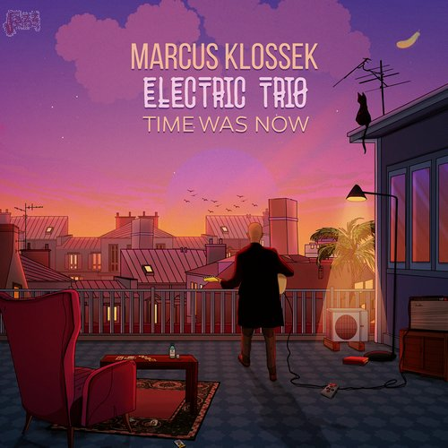 Time was now - Marcus Klossek Electric Trio