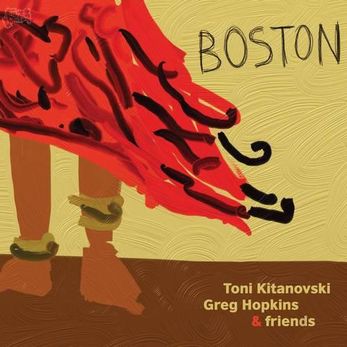 Boston - Toni Kitanovski, Greg Hopkins & friends