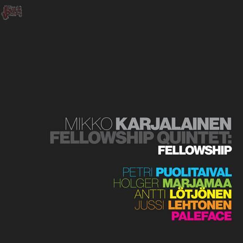 Fellowship - Mikko Karjalainen Fellowship Quintet feat. Paleface