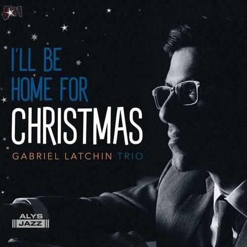 I'll Be Home for Christmas - Gabriel Latchin Trio