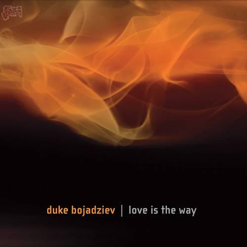 Love is the way - Duke Bojadziev